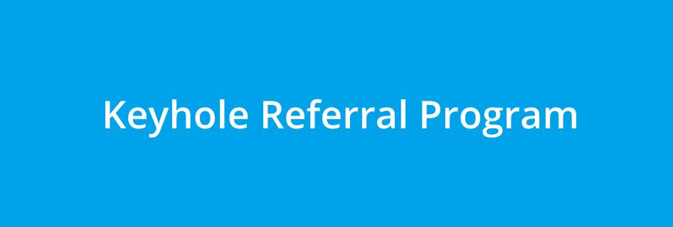 Keyhole Referral Program