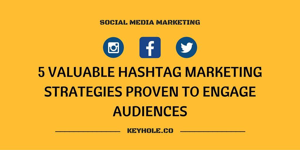 Hashtag Marketing Strategies to Engage Followers