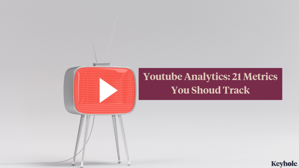 youtube analytics: 21 metrics you should track