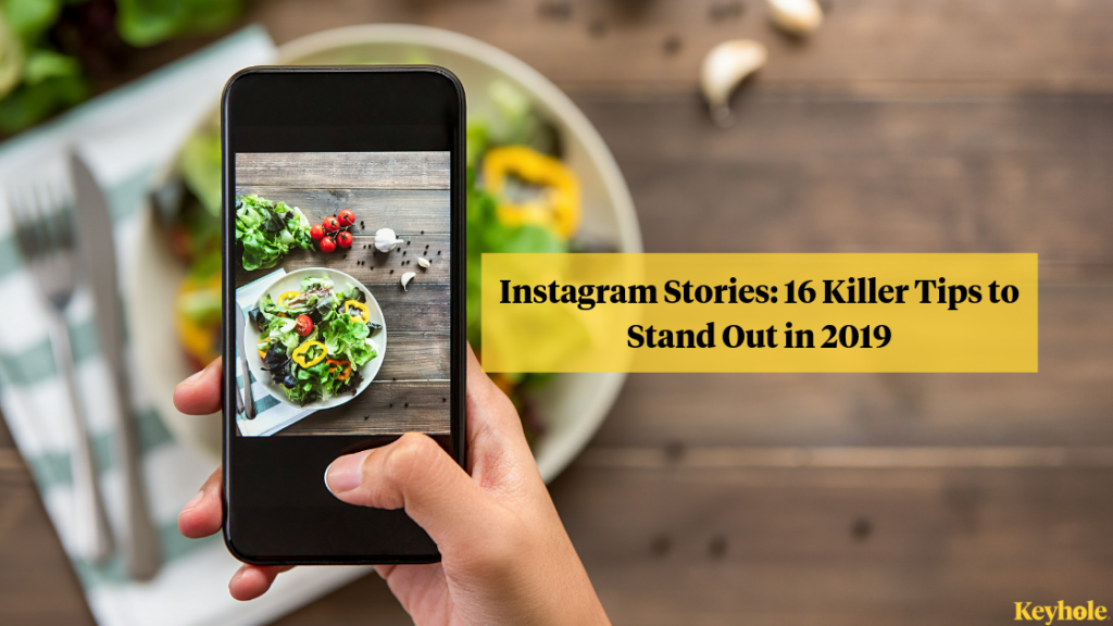 Instagram Stories: 16 killer tips to stand out in 2019
