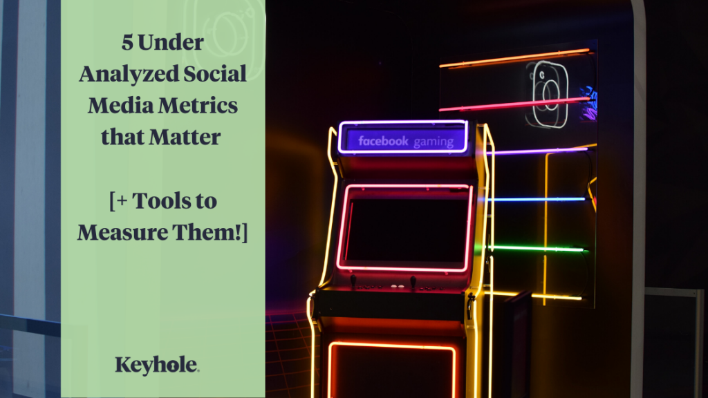 5 under analyzed social media metrics that matter and tools to measure them