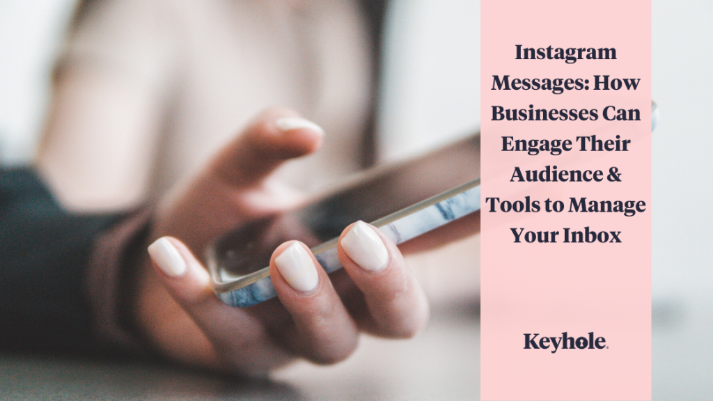 instagram messages: how businesses can engage their audience and tools to manage your inbox