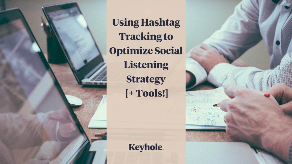 using hashtag tracking to optimize social listening strategy