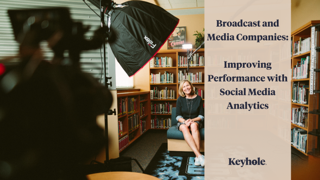 broadcast and media companies - improving performance with social media analytics