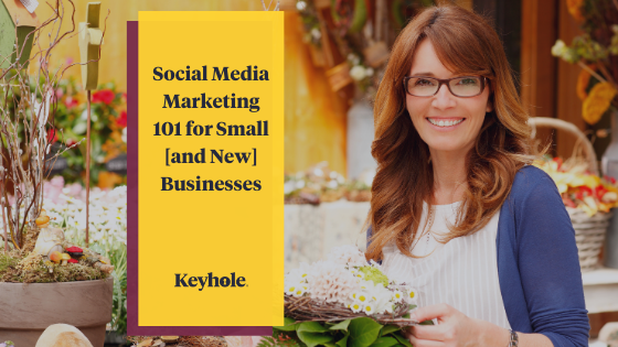 Social Media Marketing 101 for Small [and New] Businesses