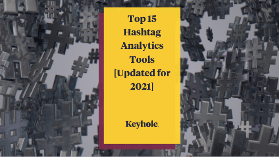 Top 15 Hashtag Analytics Tools [2021]