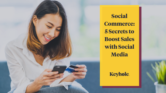Social Commerce: 5 Secrets to Boost Sales with Social Media