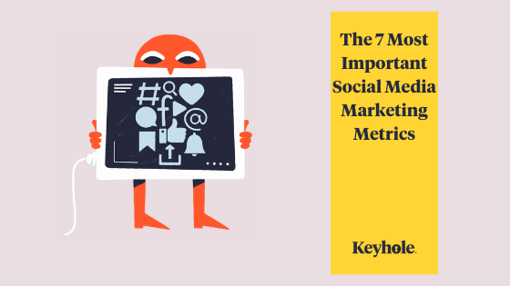 The 7 Most Important Social Media Marketing Metrics